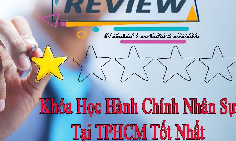 REVIEW Khóa Học Hành Chính Nhân Sự Tại TPHCM Tốt Nhất